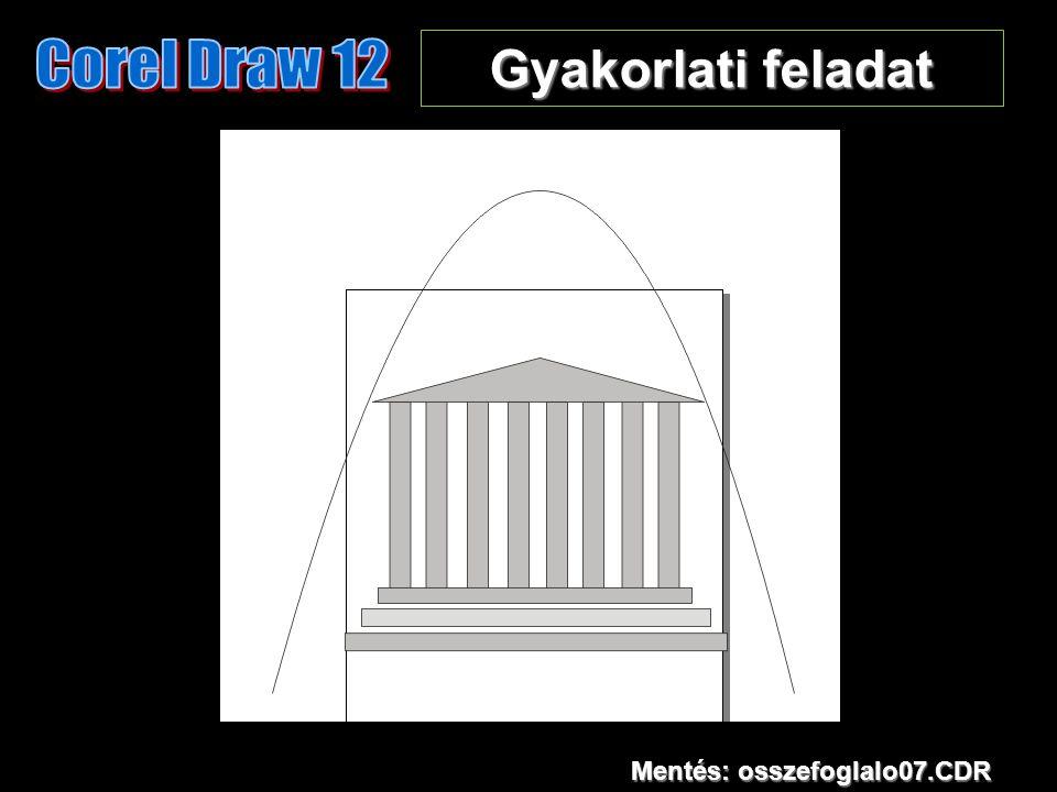 Gyakorlati feladat Mentés: osszefoglalo07.CDR