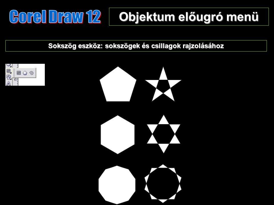 Objektum előugró menü Sokszög eszköz: sokszögek és csillagok rajzolásához