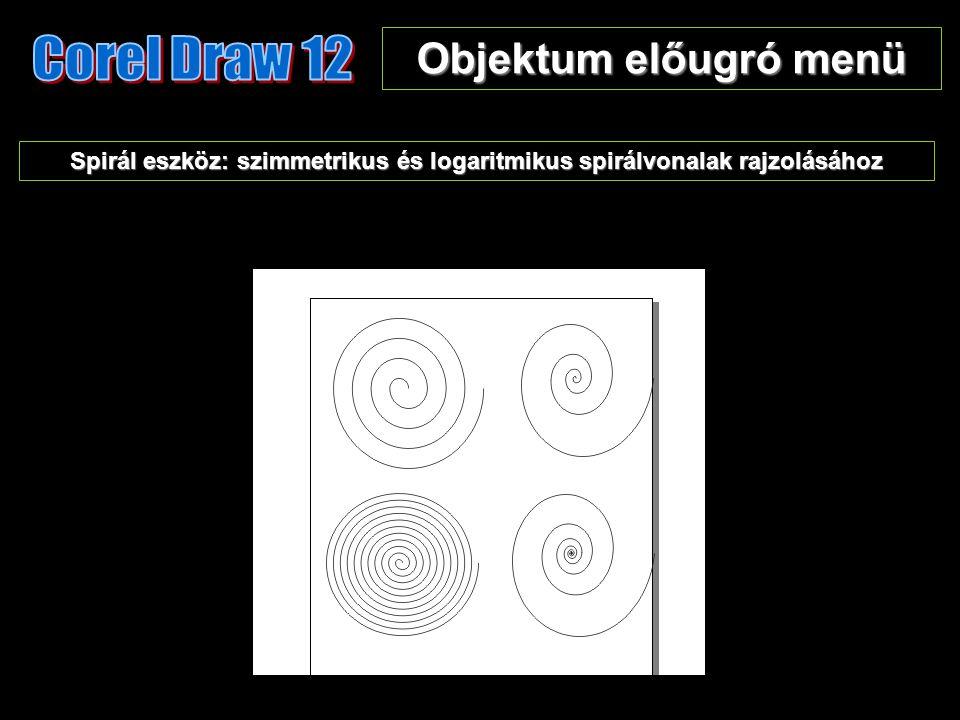 Objektum előugró menü Spirál eszköz: szimmetrikus és logaritmikus spirálvonalak rajzolásához