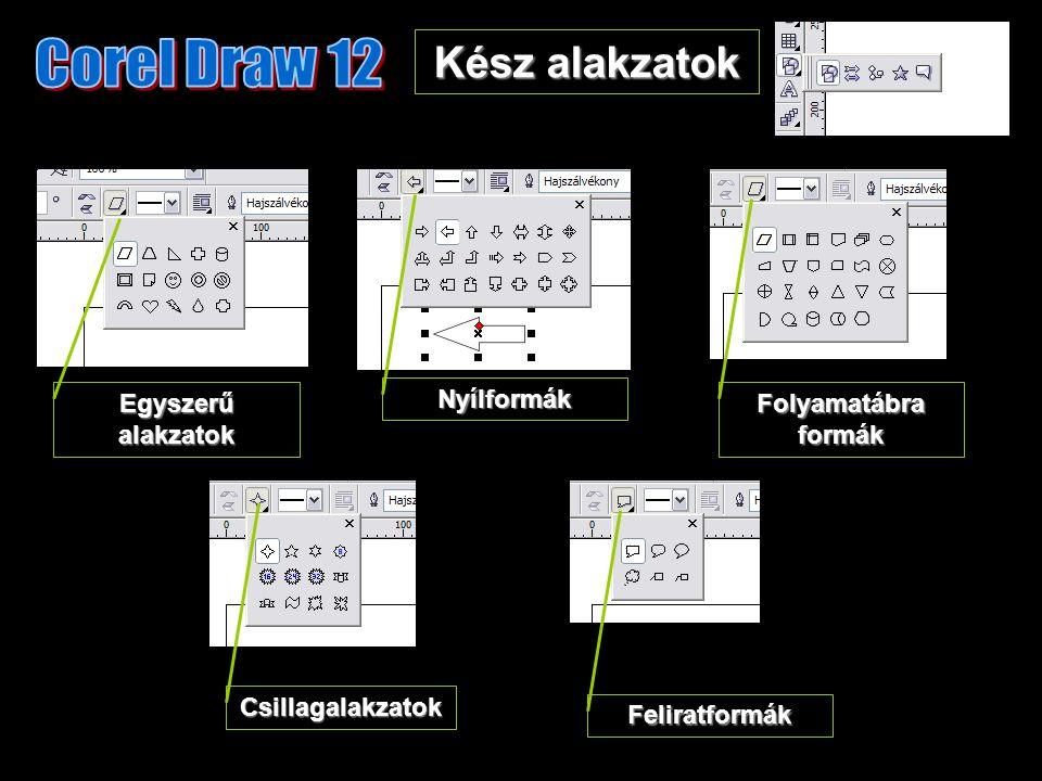 Kész alakzatok Nyílformák Egyszerű alakzatok Folyamatábra formák Csillagalakzatok Feliratformák