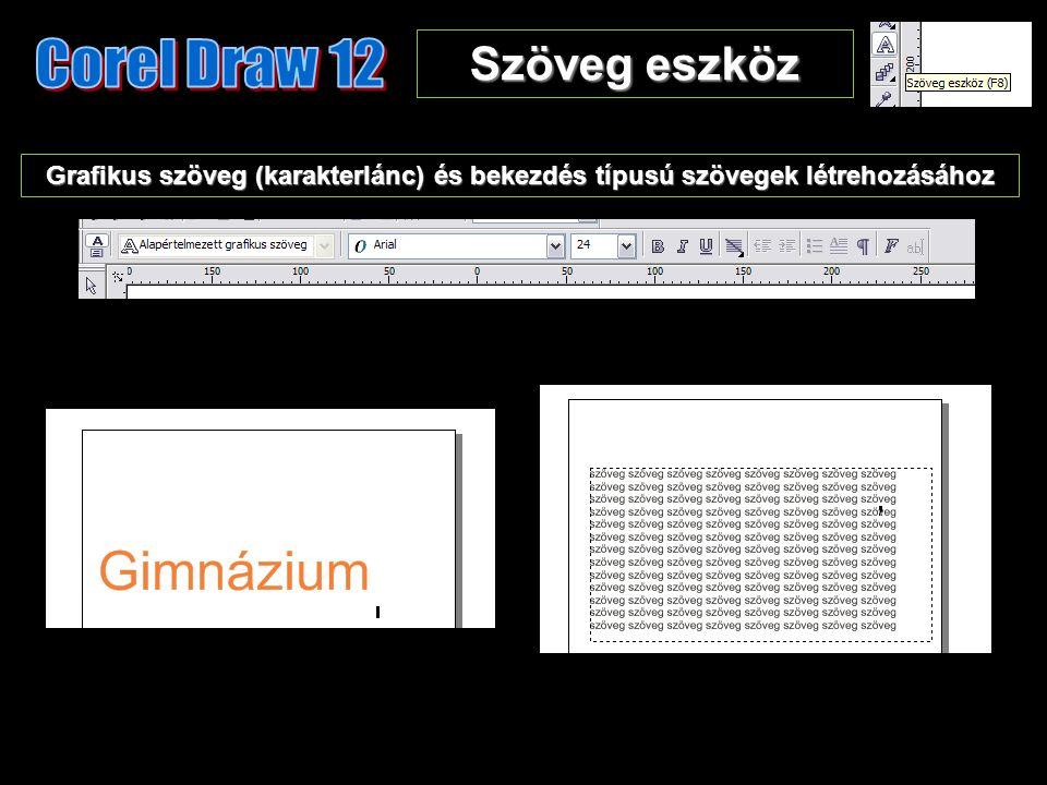 Szöveg eszköz Grafikus szöveg (karakterlánc) és bekezdés típusú szövegek létrehozásához