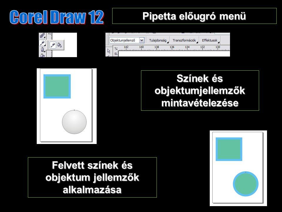 Pipetta előugró menü Színek és objektumjellemzők mintavételezése Felvett színek és objektum jellemzők alkalmazása