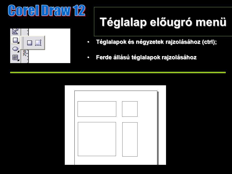 Téglalap előugró menü Téglalapok és négyzetek rajzolásához (ctrl);Téglalapok és négyzetek rajzolásához (ctrl); Ferde állású téglalapok rajzolásáhozFer