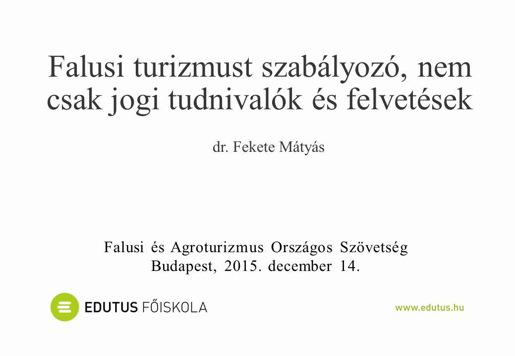Falusi és Agroturizmus Országos Szövetség Budapest, 2015.