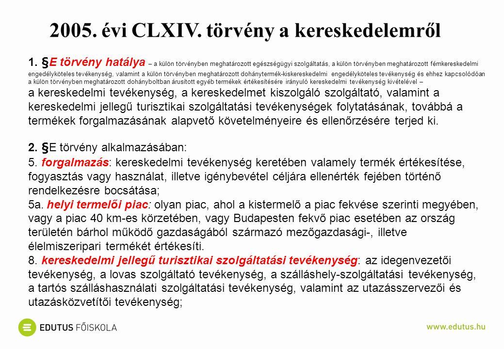 2005. évi CLXIV. törvény a kereskedelemről 1.