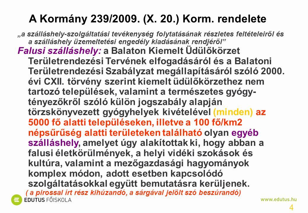 4 A Kormány 239/2009. (X. 20.) Korm.