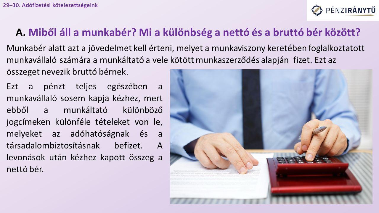 Munkabér alatt azt a jövedelmet kell érteni, melyet a munkaviszony keretében foglalkoztatott munkavállaló számára a munkáltató a vele kötött munkaszerződés alapján fizet.