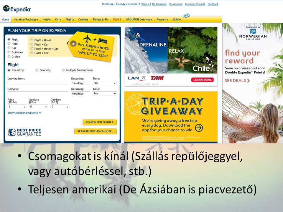 Csomagokat is kínál (Szállás repülőjeggyel, vagy autóbérléssel, stb.) Teljesen amerikai (De Ázsiában is piacvezető)