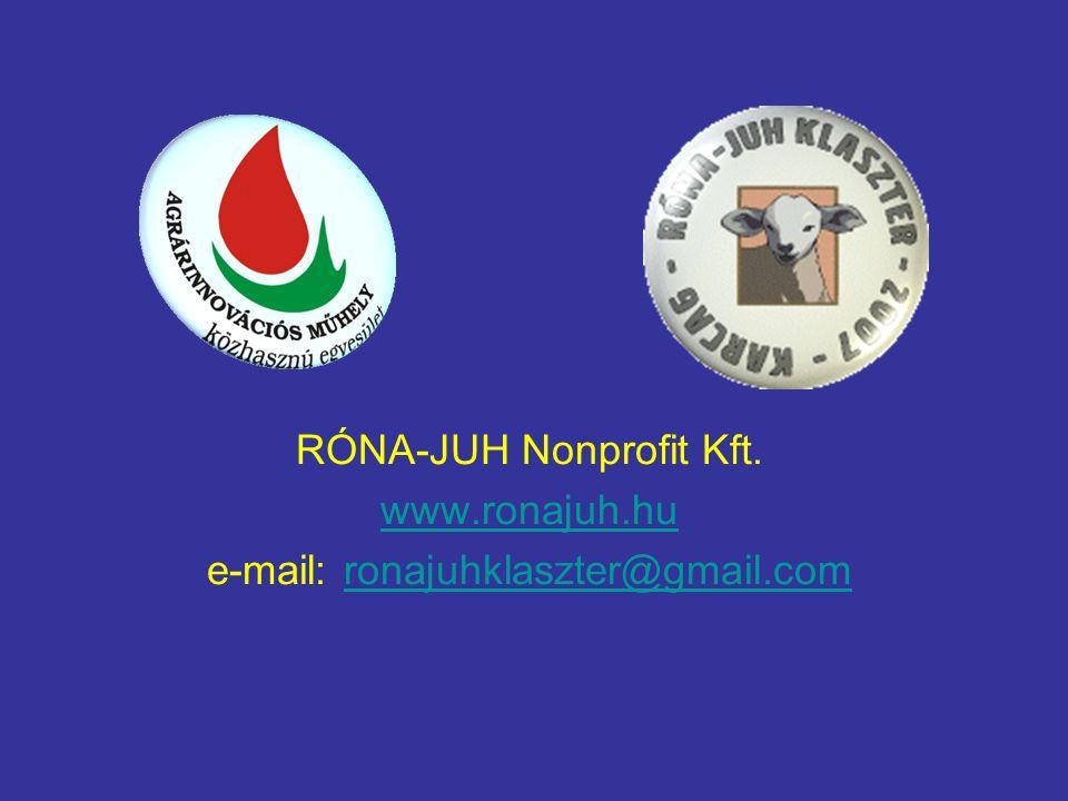 RÓNA-JUH Nonprofit Kft. www.ronajuh.hu e-mail: ronajuhklaszter@gmail.comronajuhklaszter@gmail.com