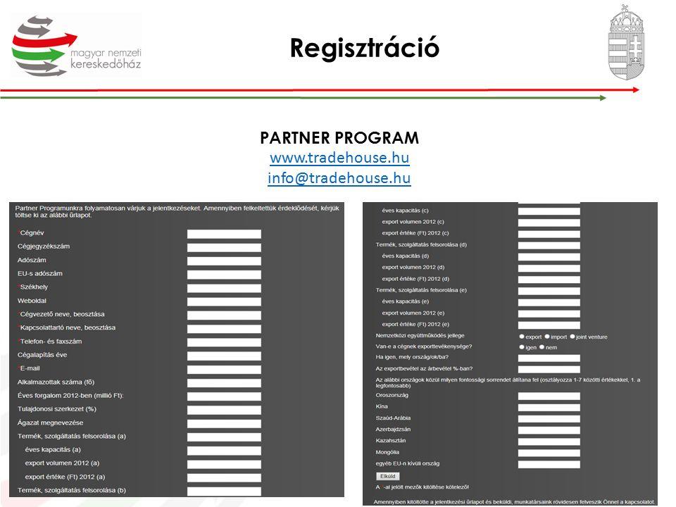 Regisztráció PARTNER PROGRAM www.tradehouse.hu info@tradehouse.hu