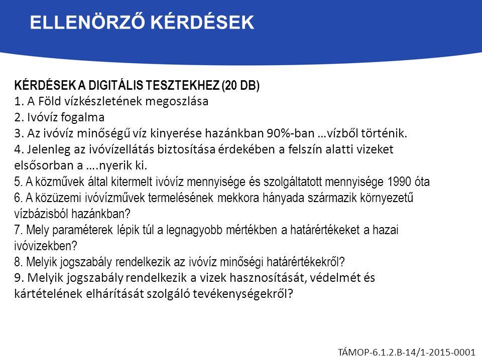 ELLENÖRZŐ KÉRDÉSEK KÉRDÉSEK A DIGITÁLIS TESZTEKHEZ (20 DB) 1.