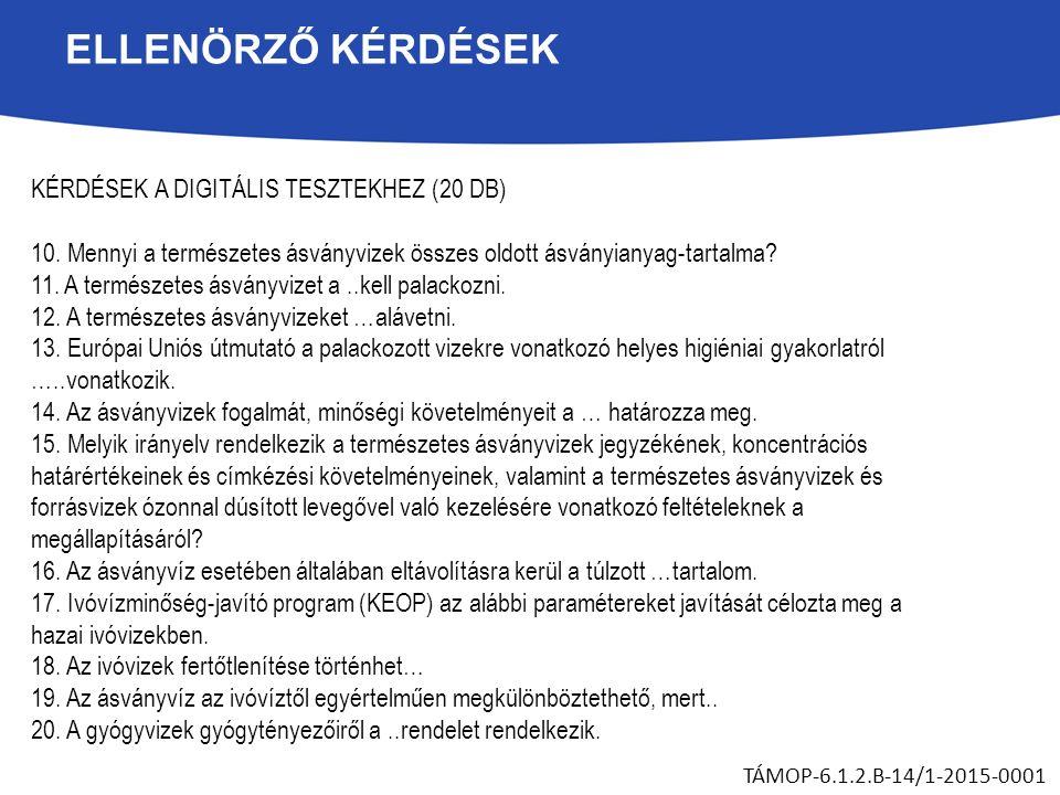 ELLENÖRZŐ KÉRDÉSEK KÉRDÉSEK A DIGITÁLIS TESZTEKHEZ (20 DB) 10.