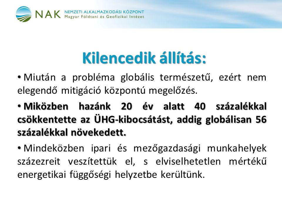 Kilencedik állítás: Kilencedik állítás: Miután a probléma globális természetű, ezért nem elegendő mitigáció központú megelőzés.