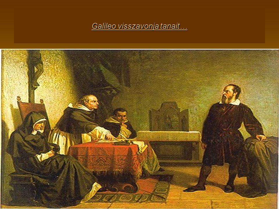 Galileo visszavonja tanait…