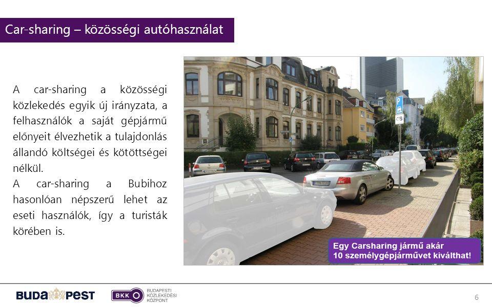 6 Car-sharing – közösségi autóhasználat A car-sharing a közösségi közlekedés egyik új irányzata, a felhasználók a saját gépjármű előnyeit élvezhetik a tulajdonlás állandó költségei és kötöttségei nélkül.