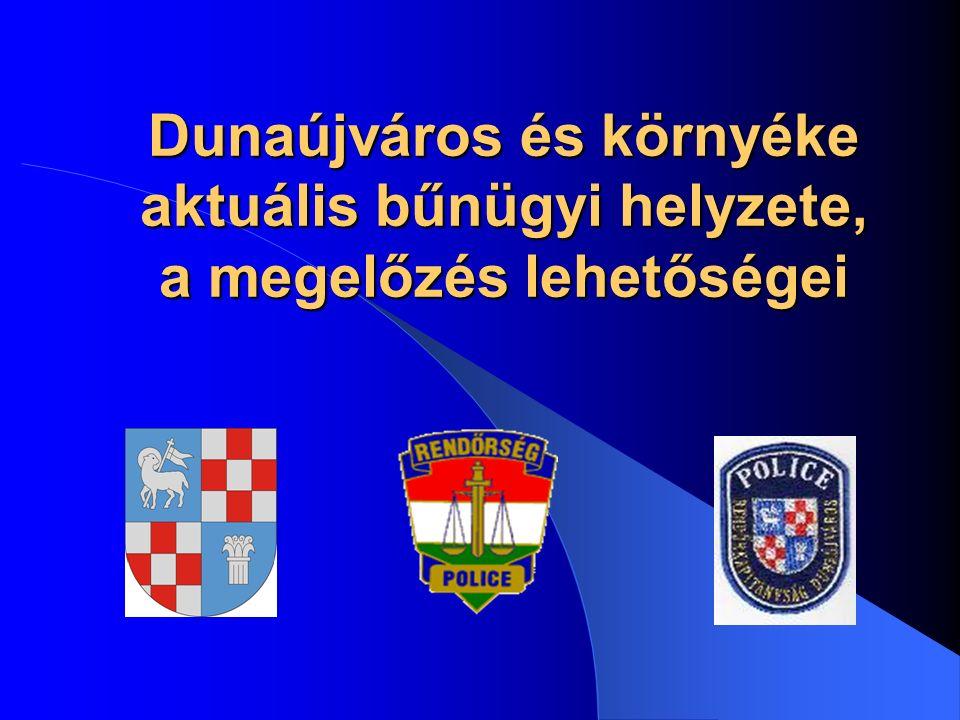 Dunaújváros és környéke aktuális bűnügyi helyzete, a megelőzés lehetőségei