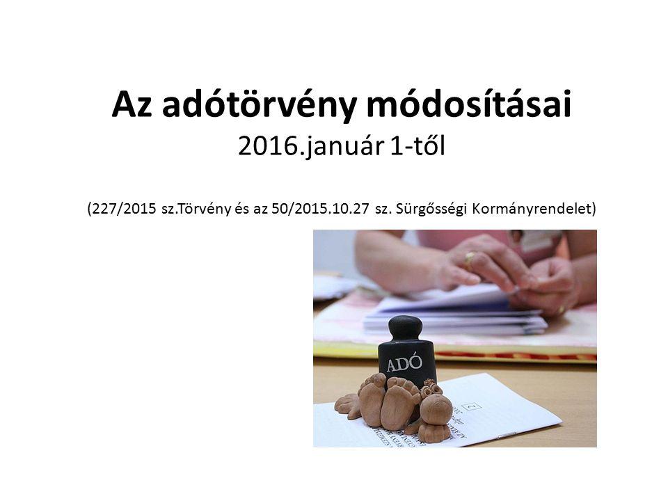 Az adótörvény módosításai 2016.január 1-től (227/2015 sz.Törvény és az 50/2015.10.27 sz.