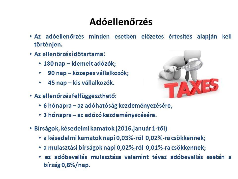 Adóellenőrzés Az adóellenőrzés minden esetben előzetes értesítés alapján kell történjen.
