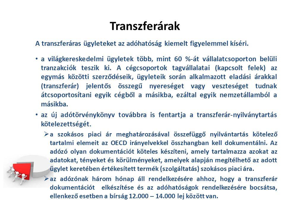Transzferárak A transzferáras ügyleteket az adóhatóság kiemelt figyelemmel kíséri.