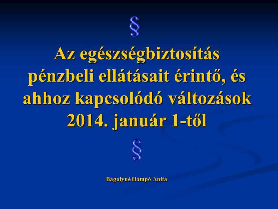 Az egészségbiztosítás pénzbeli ellátásait érintő, és ahhoz kapcsolódó változások 2014.