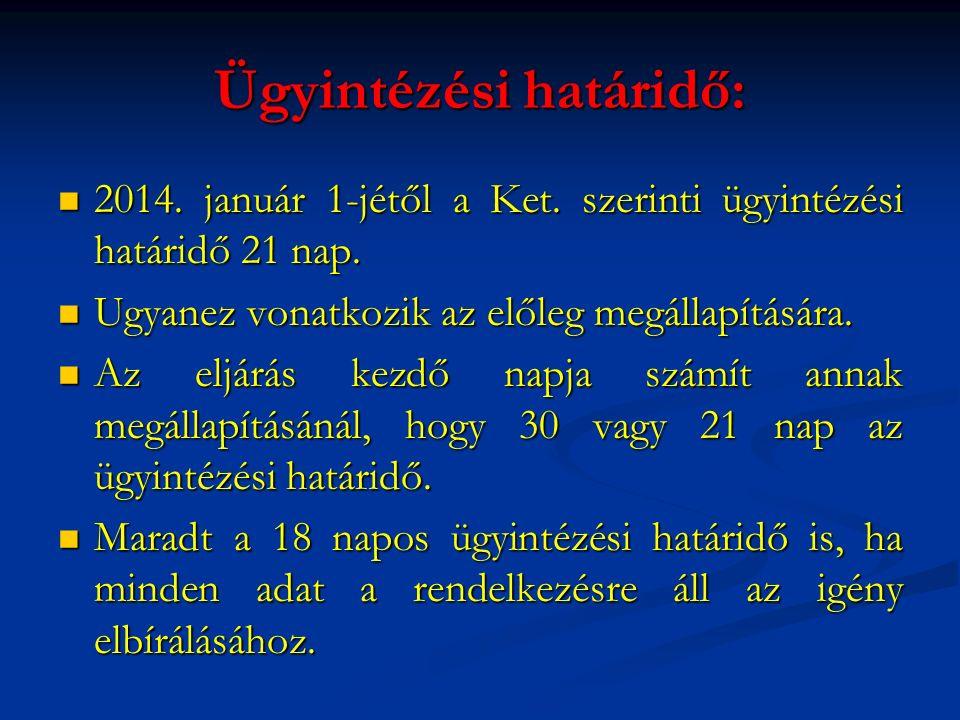 Ügyintézési határidő: 2014. január 1-jétől a Ket.