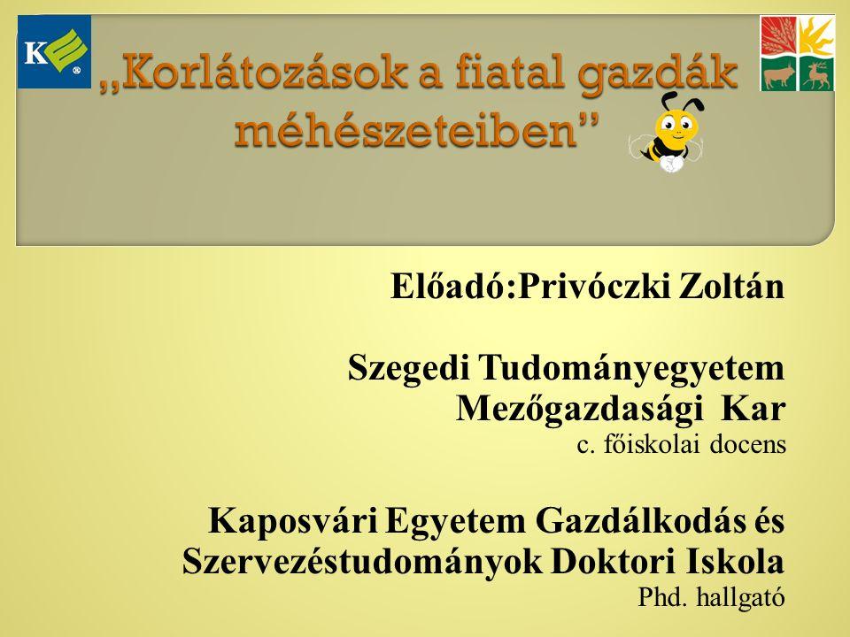 Előadó:Privóczki Zoltán Szegedi Tudományegyetem Mezőgazdasági Kar c.