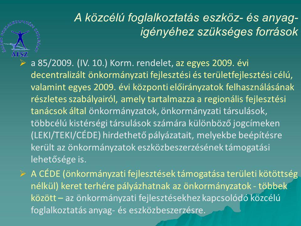  a 85/2009. (IV. 10.) Korm. rendelet, az egyes 2009.