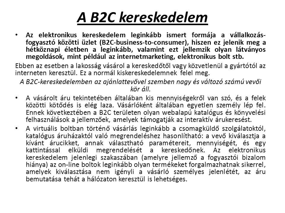 A B2C kereskedelem során elosztásra kerülhetnek szellemi vagy anyagi javak is.