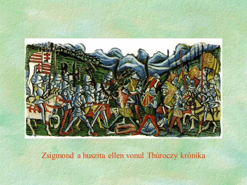 Zsigmond a huszita ellen vonul Thúroczy krónika