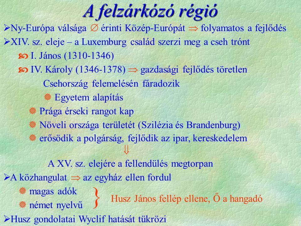 A felzárkózó régió  Ny-Európa válsága  érinti Közép-Európát  folyamatos a fejlődés  XIV.