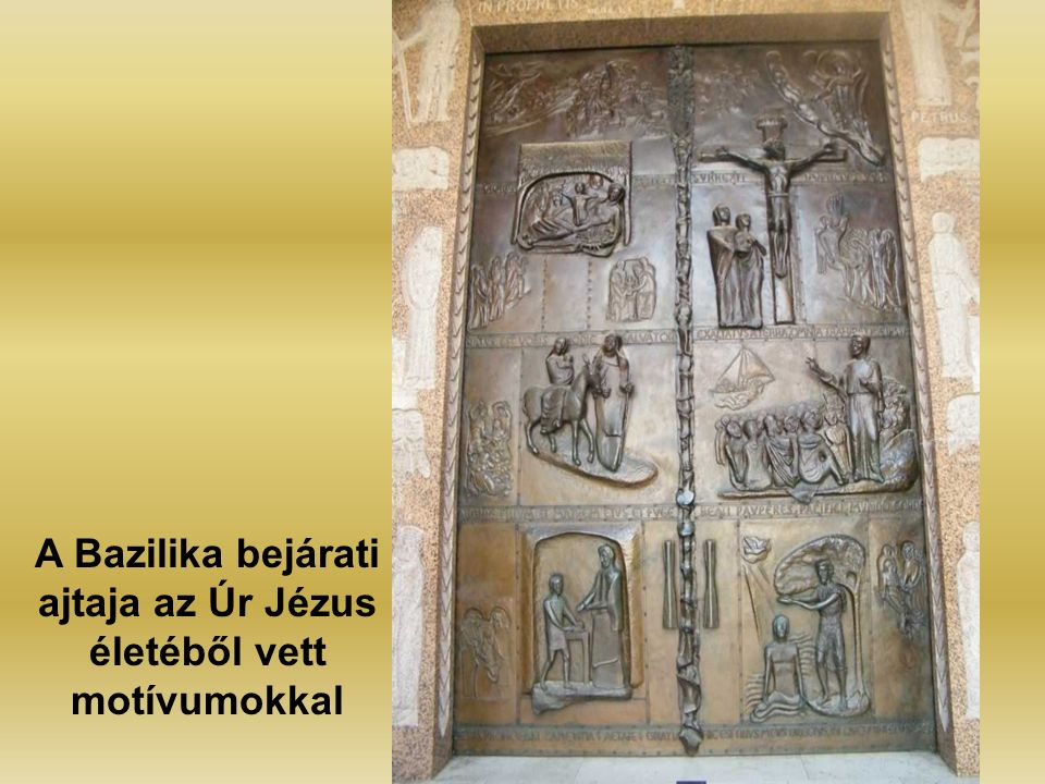 A Bazilika bejárati ajtaja az Úr Jézus életéből vett motívumokkal