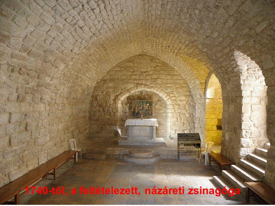 1740-től, a feltételezett, názáreti zsinagóga