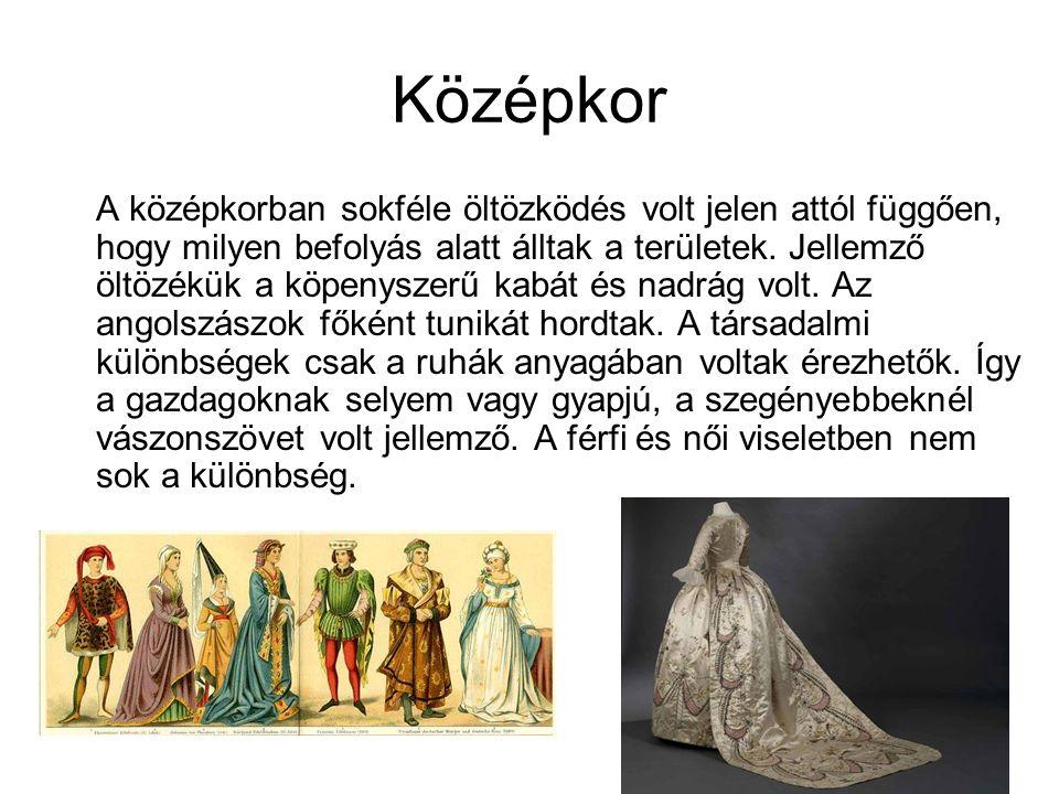 Középkor A középkorban sokféle öltözködés volt jelen attól függően, hogy milyen befolyás alatt álltak a területek. Jellemző öltözékük a köpenyszerű ka