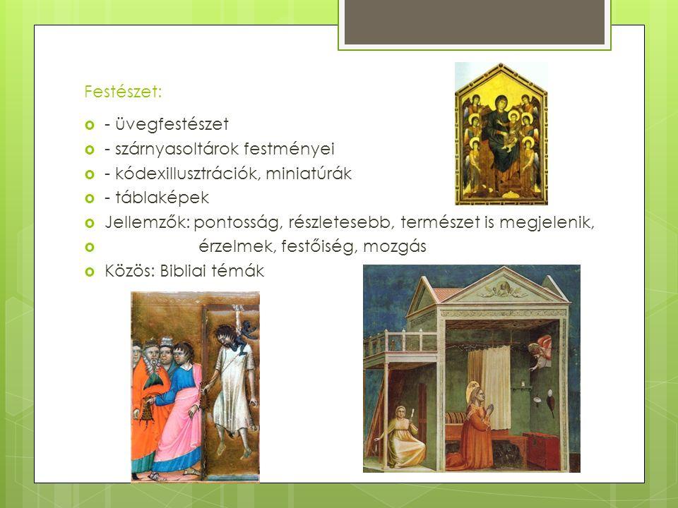 Festészet:  - üvegfestészet  - szárnyasoltárok festményei  - kódexillusztrációk, miniatúrák  - táblaképek  Jellemzők: pontosság, részletesebb, te