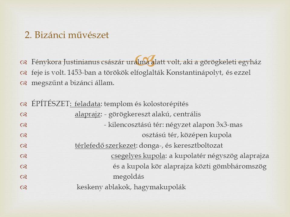   Fénykora Justinianus császár uralma alatt volt, aki a görögkeleti egyház  feje is volt. 1453-ban a törökök elfoglalták Konstantinápolyt, és ezzel