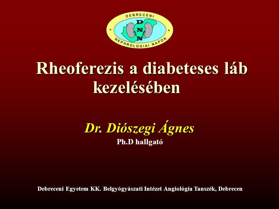 Rheoferezis a diabeteses láb Rheoferezis a diabeteses lábkezelésében Dr.