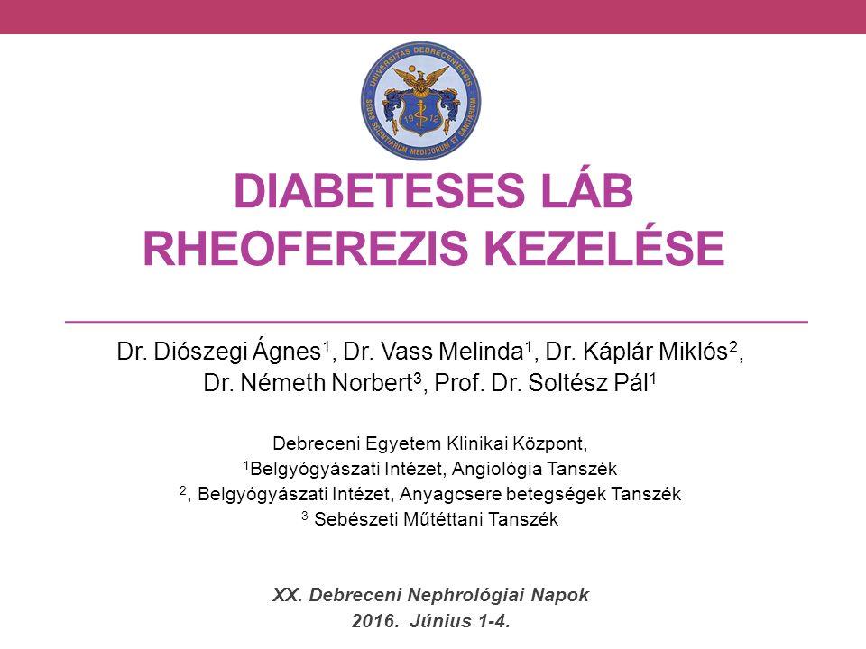 DIABETESES LÁB RHEOFEREZIS KEZELÉSE Dr. Diószegi Ágnes 1, Dr.