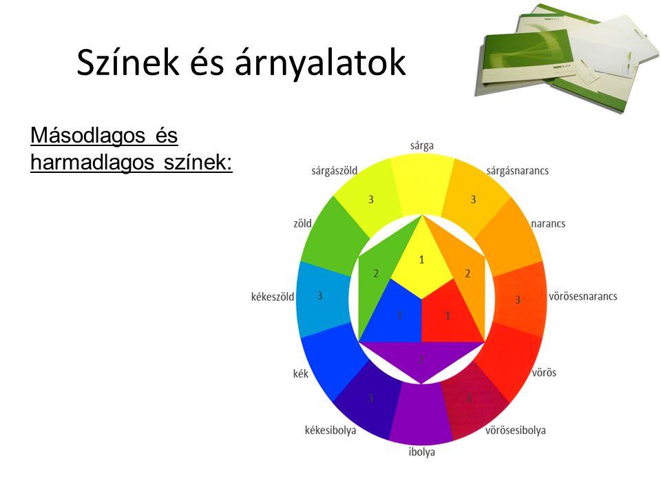 Színek és árnyalatok Másodlagos és harmadlagos színek: