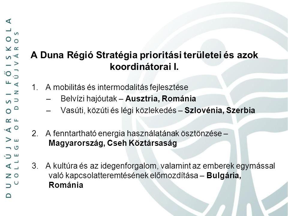 A Duna Régió Stratégia prioritási területei és azok koordinátorai I. 1. A mobilitás és intermodalitás fejlesztése –Belvízi hajóutak – Ausztria, Románi