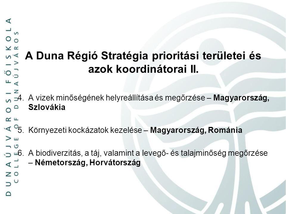 A Duna Régió Stratégia prioritási területei és azok koordinátorai II. 4. A vizek minőségének helyreállítása és megőrzése – Magyarország, Szlovákia 5.