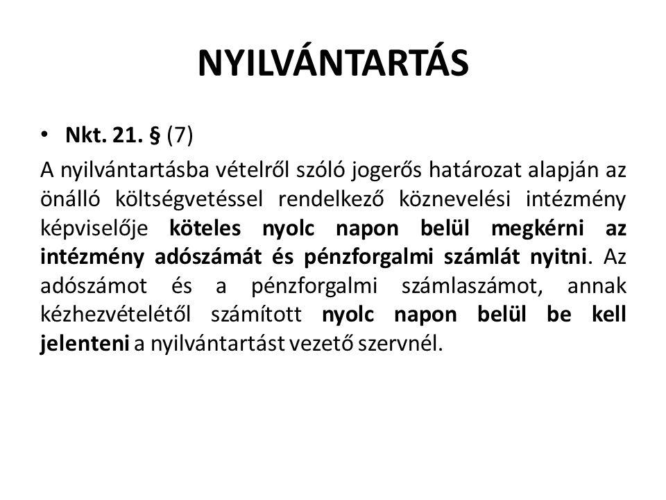 NYILVÁNTARTÁS Nkt. 21. § (7) A nyilvántartásba vételről szóló jogerős határozat alapján az önálló költségvetéssel rendelkező köznevelési intézmény kép