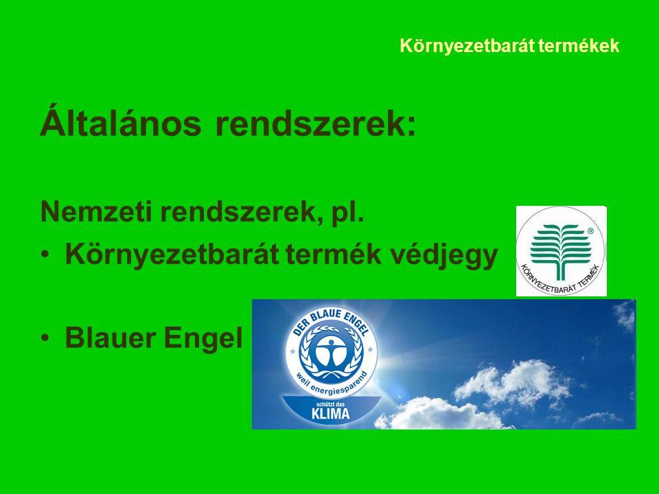 Környezetbarát termékek Általános rendszerek: Nemzeti rendszerek, pl.