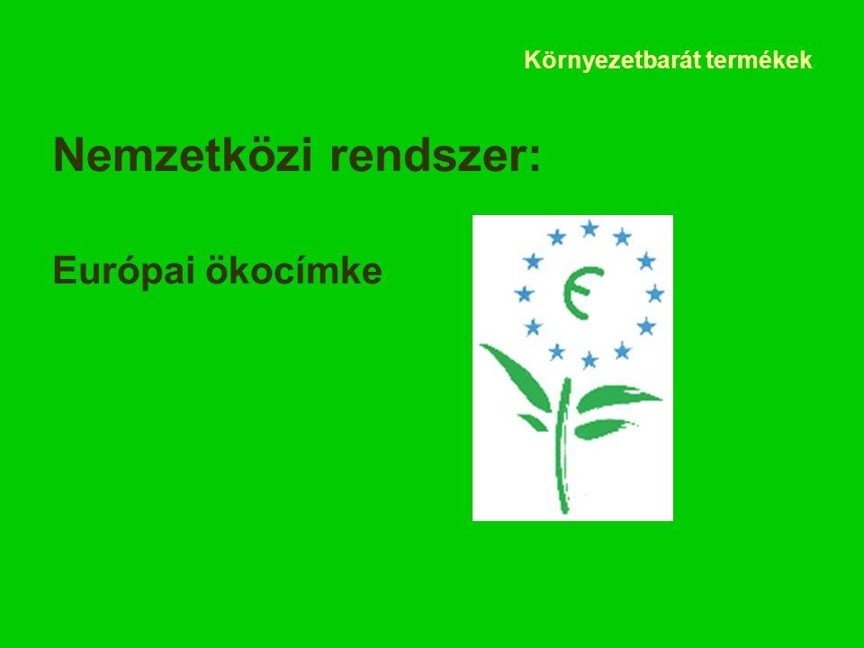 Környezetbarát termékek Nemzetközi rendszer: Európai ökocímke