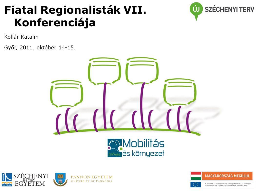 Fiatal Regionalisták VII. Konferenciája Kollár Katalin Győr, 2011. október 14-15.