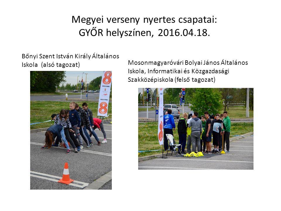 Megyei verseny nyertes csapatai: GYŐR helyszínen, 2016.04.18.