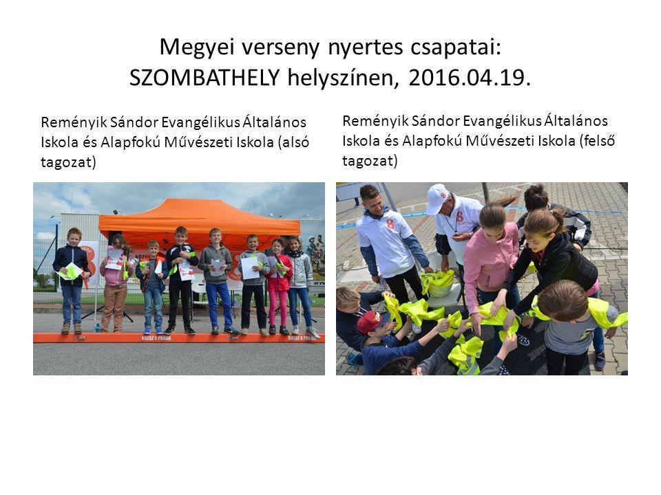 Megyei verseny nyertes csapatai: SZOMBATHELY helyszínen, 2016.04.19.