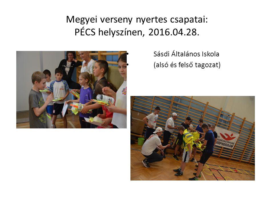 Megyei verseny nyertes csapatai: PÉCS helyszínen, 2016.04.28. Sásdi Általános Iskola (alsó és felső tagozat)