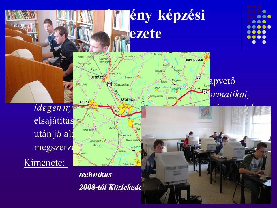 A tagintézmény képzési szerkezete szakmacsoport Közlekedés szakmacsoport A szakmacsoport képzési célja olyan alapvető logisztikai, szállítmányozási, m