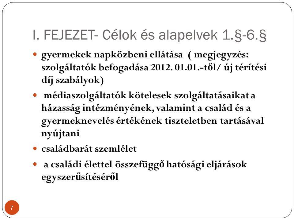 I. FEJEZET- Célok és alapelvek 1.§-6.§ 7 gyermekek napközbeni ellátása ( megjegyzés: szolgáltatók befogadása 2012. 01.01.-t ő l/ új térítési díj szabá