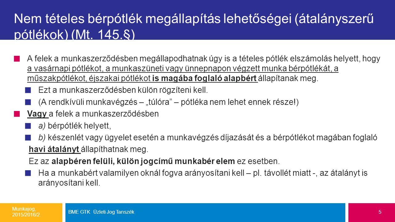 Általános munkarend Hétfőtől péntekig napi 8 óra.Munkajog, 2015/2016/2.